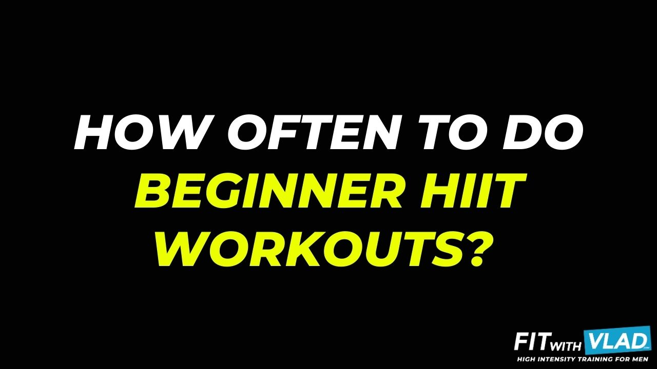 How often to do HIIT workouts as a beginner?