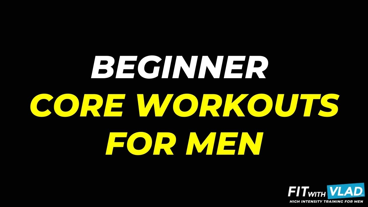 Beginner Core Workouts For Men