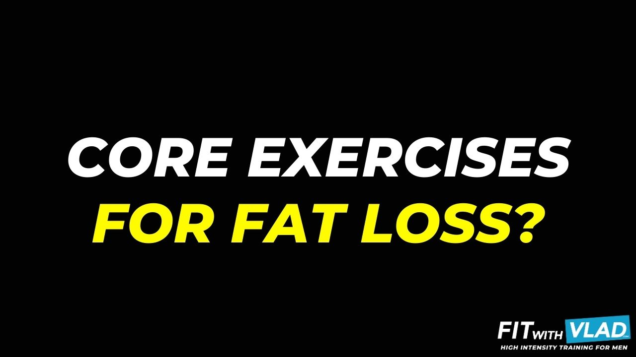 Core Exercises For Fat Loss (Core Exercises For Men)