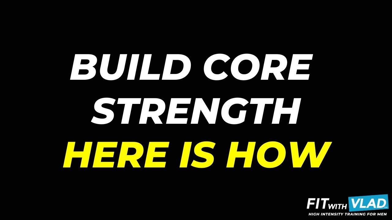 How Can I Build My Core Strength Fast