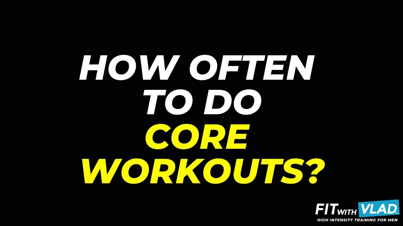 How often to do core workouts