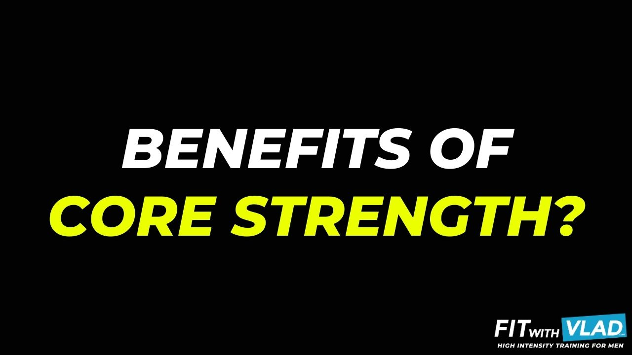What Are The Benefits Of Core Strength (Core Exercises For Men)