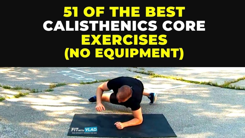 51 Calisthenics Core Exercises Without Equipment (No Bars!)