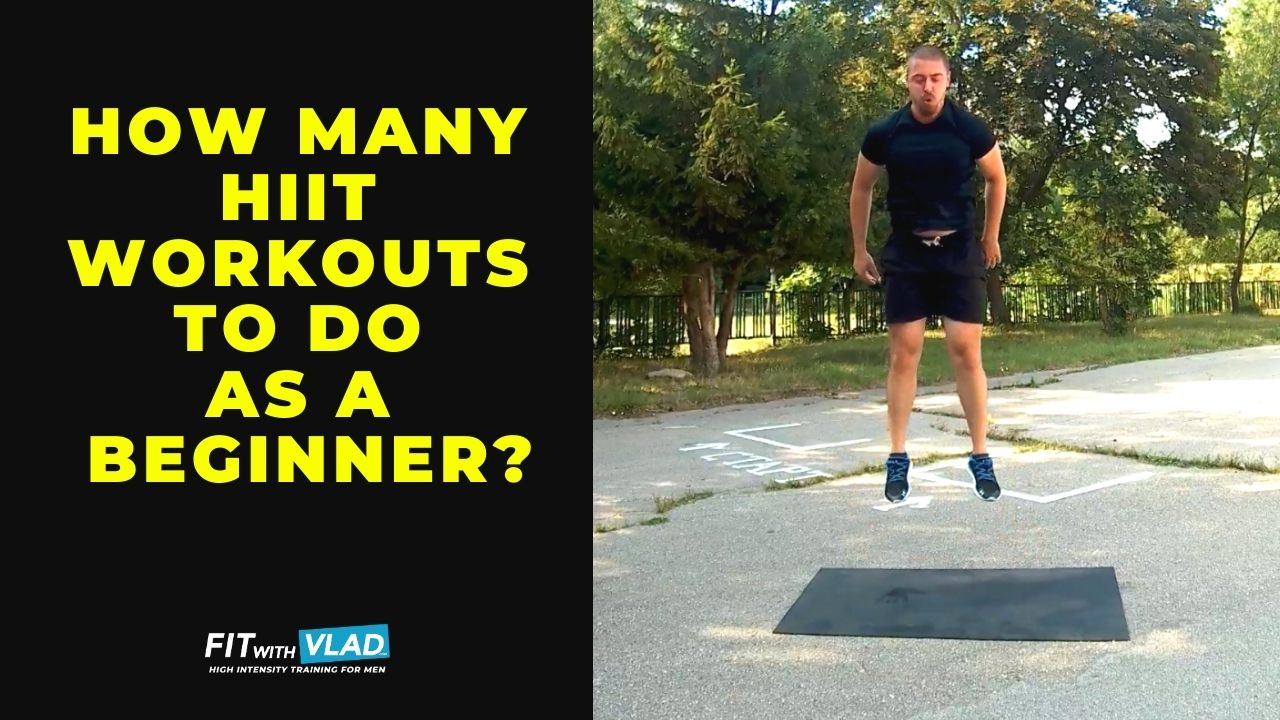 How many HIIT workouts to do as a Beginner