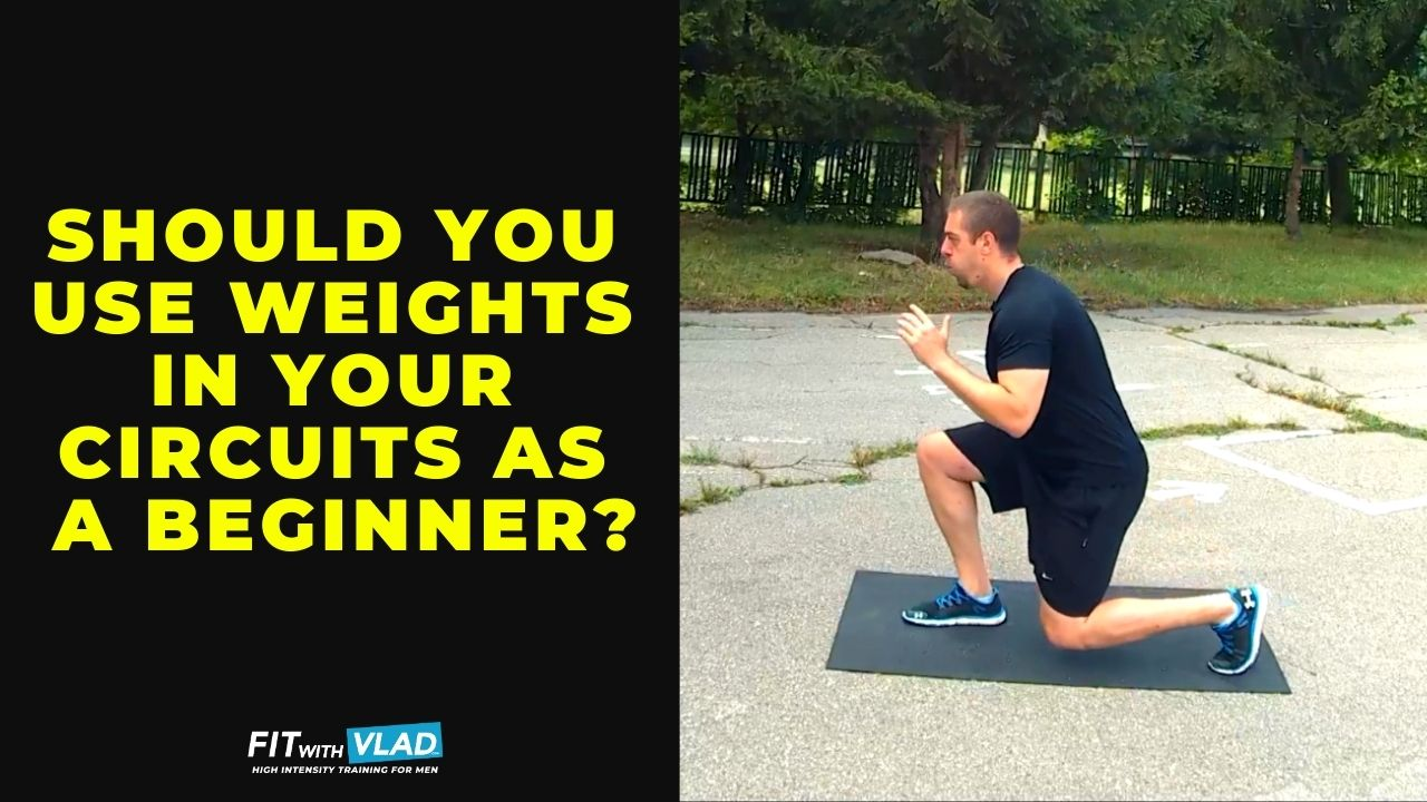 Should you use weights in your 30 minute circuit workouts as a beginner