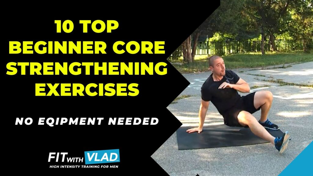10 Top Beginner Core Strengthening Exercises Without Equipment