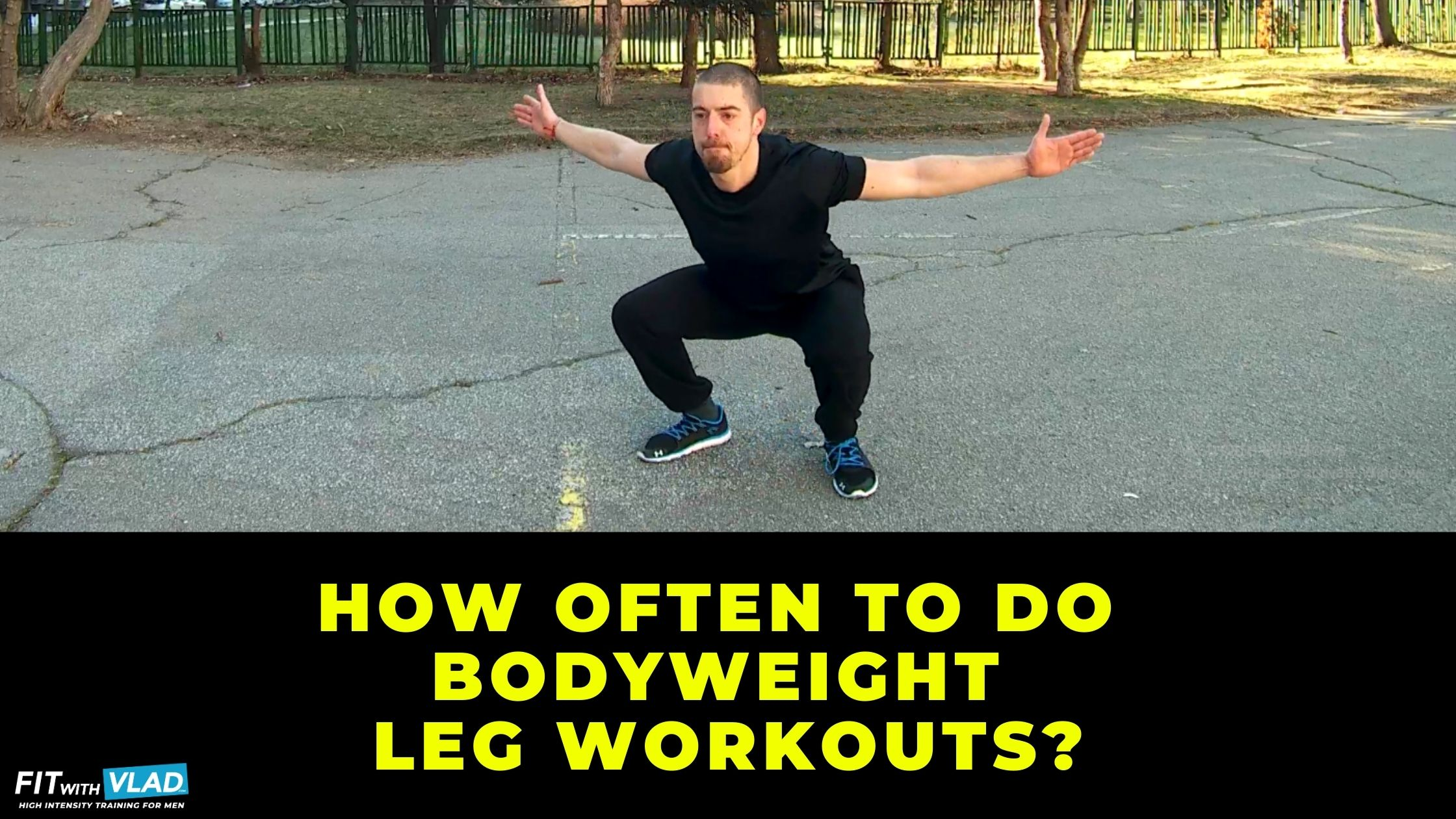 How often to do bodyweight leg workouts at home