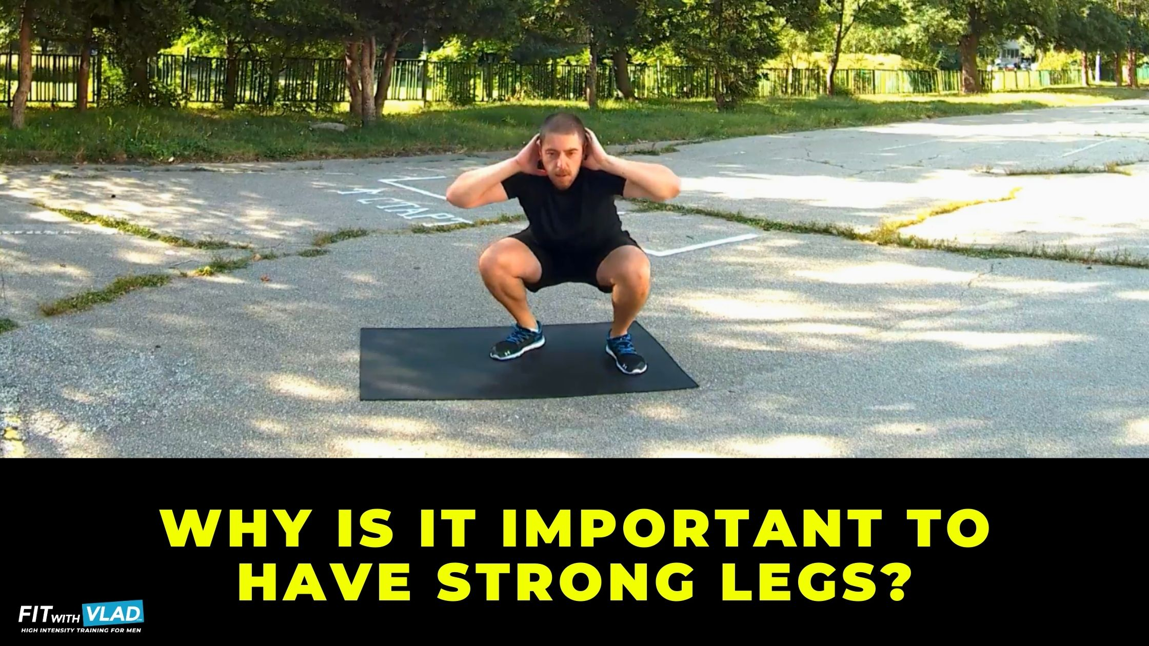 Why is it important to have strong legs