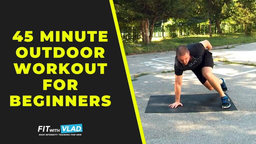 45 Minute Outdoor Workout For Beginners (No Equipment)